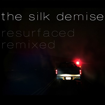 The Silk Demise - Resurfaced/Remixed