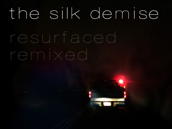the silk demise resurfaced remixed 800 600